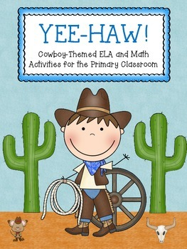 YEE-HAW! Cowboy-Themed Math&ELA Activities for the Primary