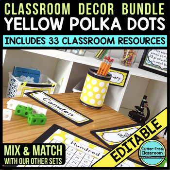YELLOW POLKA DOTS Classroom Decor - EDITABLE Clutter-Free