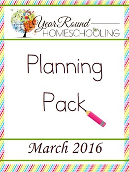 Year Round Homeschooling March 2016 Planning Pack