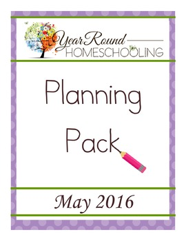 Year Round Homeschooling May 2016 Planning Pack