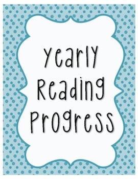 Yearly Reading Progress Log - Reading Levels, Fluency, and