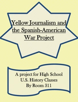Yellow Journalism and the Spanish-American War Project