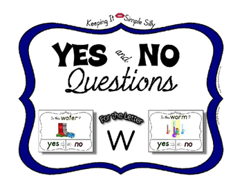 Yes No Questions with Visuals ~ Letter W Sound / Sight Rec