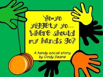 Yo-yo yiggety yo… Where do my hands go? A handy social story