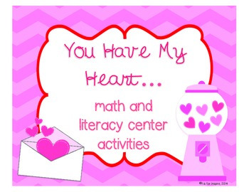 You Have My Heart... Math and Literacy Centers