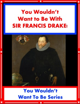 You Wouldn't Want to Explore with Sir Francis Drake! Readi