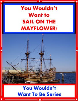 You Wouldn't Want Sail on the Mayflower! Pilgrims Reading
