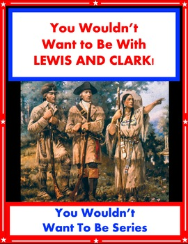 You Wouldn't Want to Explore with Lewis and Clark! Reading