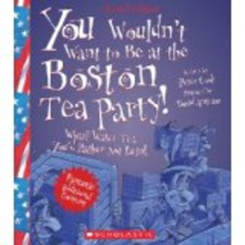 You Wouldn't Want to be at the Boston Tea Party Comprehens