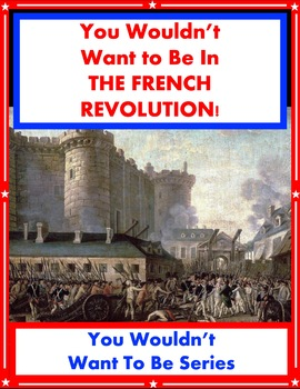 You Wouldn't Want to in the French Revolution!  Reading fo