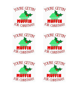 You're Gettin' Muffin for Christmas!