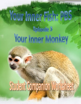 Your Inner Fish - Ep 3 Your Inner Monkey Student Companion