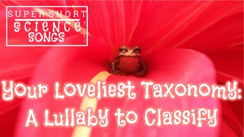 Your Loveliest Taxonomy: A Lullaby to Classify