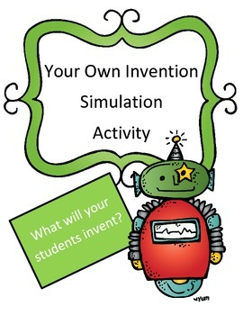 Your Own Invention Simulation Activity