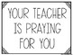 Your Teacher is Praying for You! Freebie