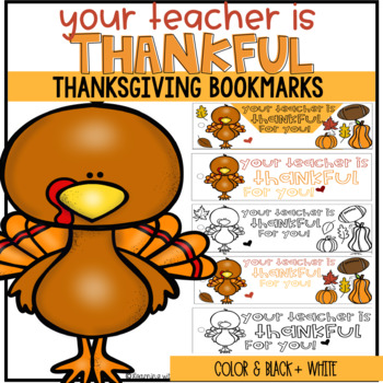 Your Teacher is Thankful for You! Thanksgiving Bookmarks