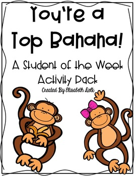 You're A Top Banana! {A Student of the Week Activity Pack}