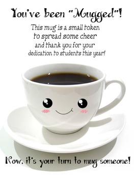 """You've Been """"Mugged""""! -- Teacher Appreciation"""