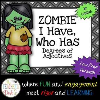 ZOMBIE I Have, Who Has? Degrees of Adjectives