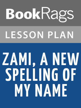 Zami: A New Spelling of My Name Lesson Plans