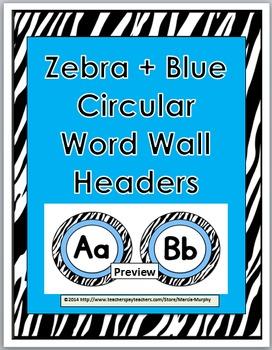 Zebra Theme with Blue Circular Alphabet Word Wall Headers