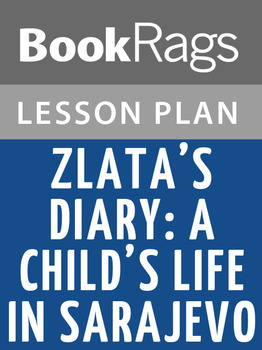 Zlata's Diary: A Child's Life in Sarajevo Lesson Plans