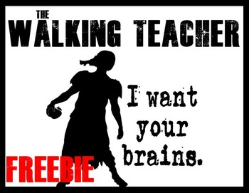 Zombie Posters- The Walking Teacher! 2 FREE POSTERS