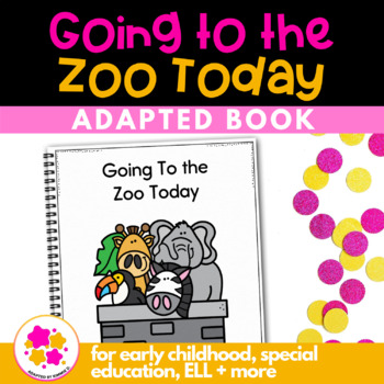 Going To the Zoo Today: Adapted Book for students with Autism