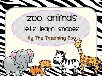 Zoo Animals-Let's Learn Shapes! {Jungle Safari Theme}