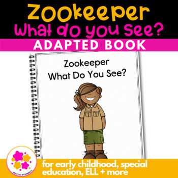 Zookeeper What Do You See?: Adapted Book for students with Autism
