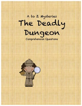 a to z mysteries The Deadly Dungeon comprehension Questions