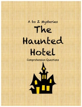 a to z mysteries The Haunted Hotel comprehension Questions