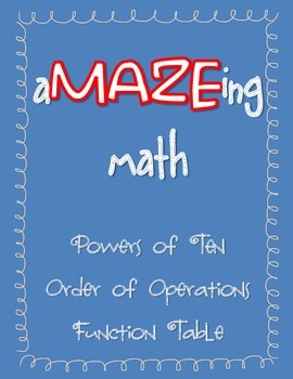 aMAZEing math - Powers of 10, Order of Operations, Functio