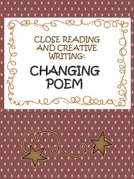 close reading, model text, creative writing - changing poem