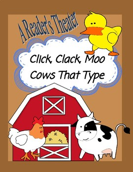 CLICK, CLACK, MOO, COWS THAT TYPE - A READER'S THEATER