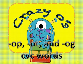 crazy O's   -ot, -op, and -og CVC words  (Common Core)