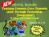 eBook Bundle: Teaching Common Core Thematic Units Through