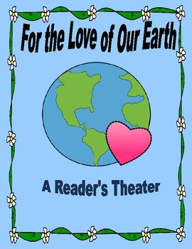 For the Love of Our Earth - A Reader's Theater