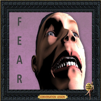 Fear – what exactly are you afraid of – ESL adult and kid