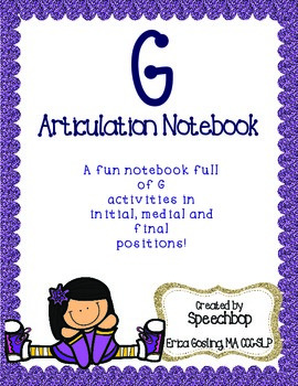 /g/ Articulation Notebook!