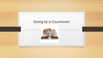 goint to a courtroom