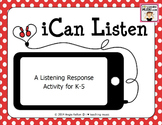 iCan Listen - A Listening Response Activity for K-5