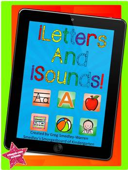 iLetters And iSounds:  A Common Core Letters And Sounds Creation!