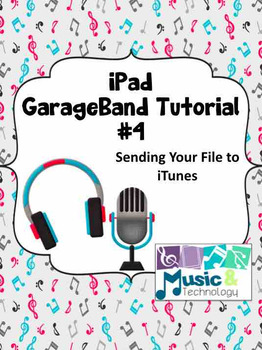iPad GarageBand Tutorial #4- Sending Your Song to iTunes