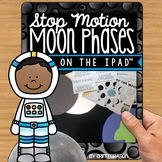 iPad Moon Phases / Lunar Cycle STEM / STEAM stop-motion vi