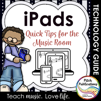 iPads in the Music Room: A few quick tips to get you started!