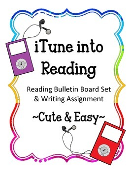 iTune into Reading Bulletin Board Set & Writing Assignment