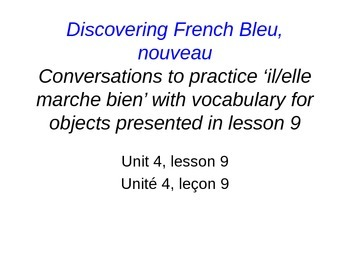 French 1, Discovering French, Unit 4, il marche bien? aski