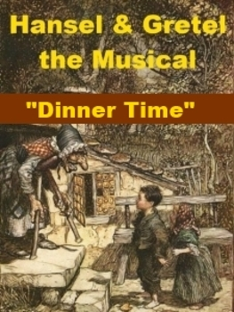 mp3 from Hansel and Gretel the Musical - Dinner Time