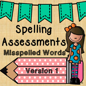 no prep SPELLING ASSESSMENTS of commonly misspelled words